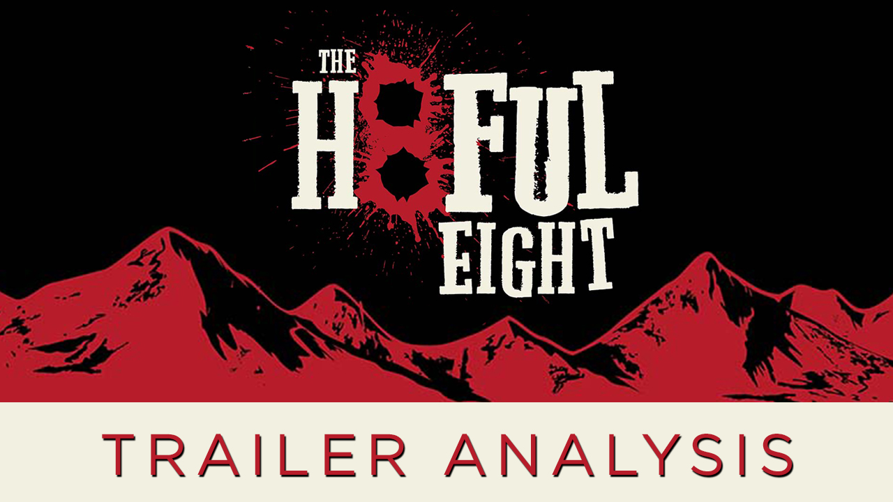 The Hateful Eight Trailer Analysis